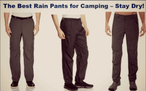 The Best Rain Pants for Camping – Stay Dry! [2020 Deals!]