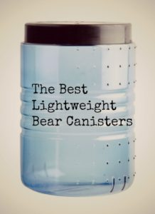 The Ultimate Lightweight Bear Cannisters – Beat the Bears!
