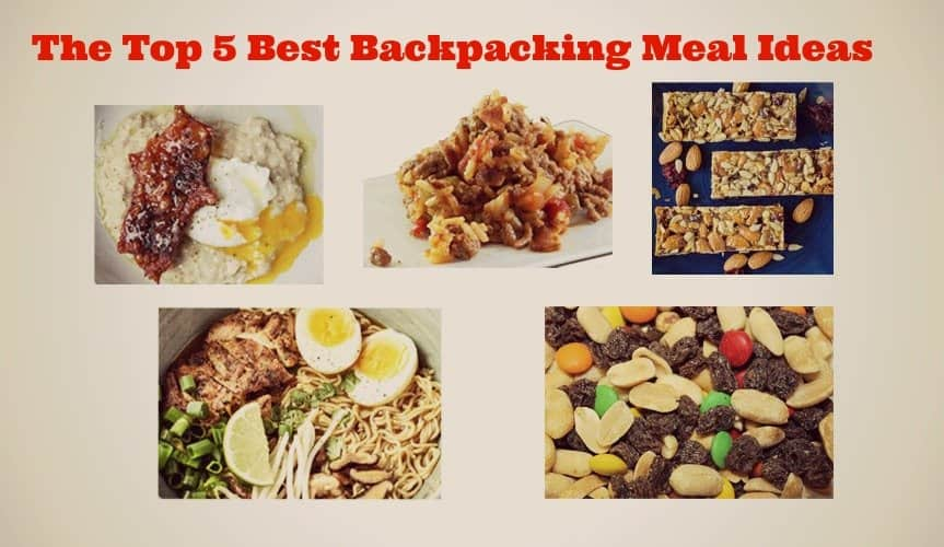 The Top 5 Best Backpacking Meal Ideas to Keep You Going (And Full)