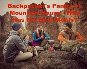 Backpacker's Pantry vs Mountain House [2020]: Who Has the Best Meals?