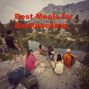 Best Meals for Backpacking – What Should You Pack?