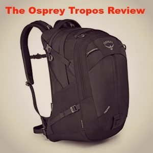 Osprey Tropos Review [2021]: Who Is This Backpack For?