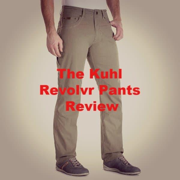 Kuhl Revolvr Review [2020]   Men's Pants