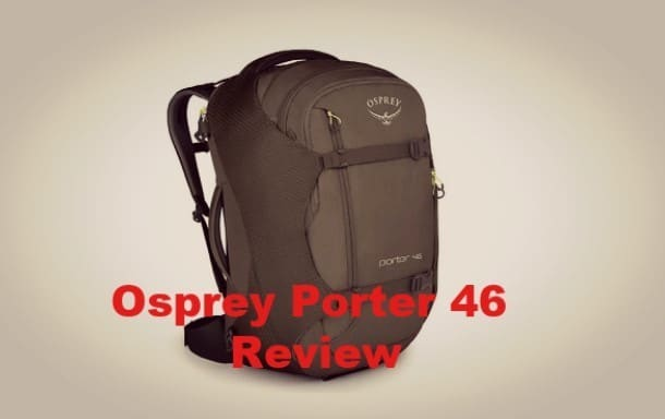 Osprey Porter 46 Review – The Perfect Travel Backpack?